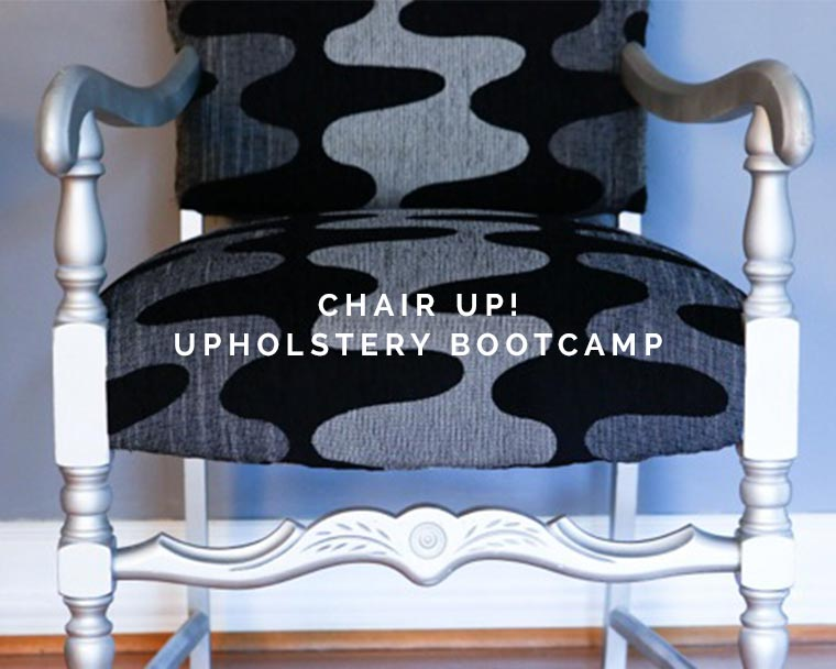 CHAIR UP Upholstery Bootcamp